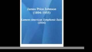 James P. Johnson (1894-1955) : Lament-American symphonic suite (1934)