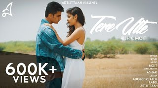 Tere Utte | Rish & Moit | Official Music Video | 2017