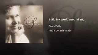 Build My World Around You