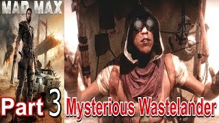 Mad Max Part 3 Mysterious Wastelander Walkthrough Gameplay Single Player Lets Play