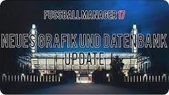 Neuer Datenbank und Grafik Patch !!! | Fußball Manager 17