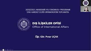 2020/2021 Akademik Yılı Erasmus+ Öğrenci Staj Oryantasyon Toplantısı