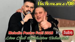 Elis Armeanca 2018 - Melodie Pentru Frati (Live Club Exclusive Tabarasti)