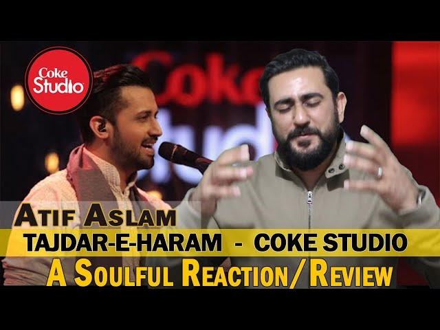 Atif Aslam, Tajdar-e-Haram, Coke Studio Season 8 | Review & Reactions