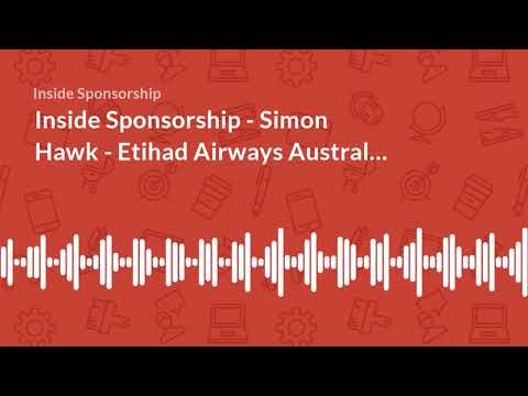 Inside Sponsorship - Simon Hawk - Etihad Airways Australia - Episode 47