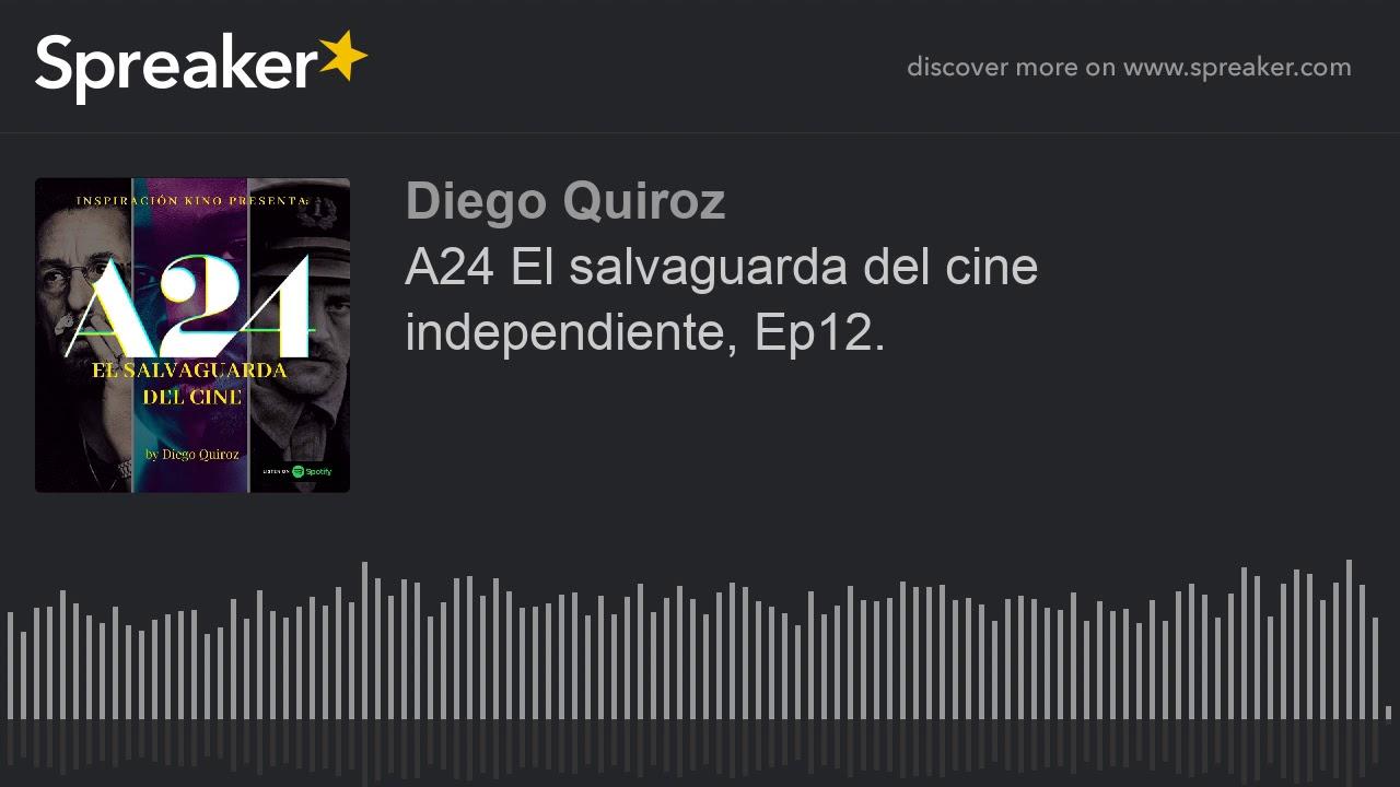 A24 El salvaguarda del cine independiente, Ep12. (made with Spreaker)