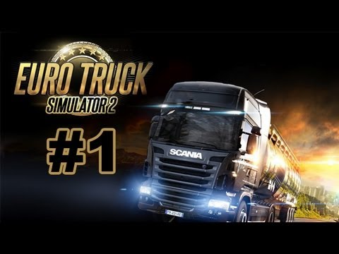 Euro Truck Simulator 2 Walkthrough - Part 1 Career Time [Let's Play]