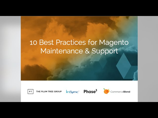 10 Best Practices for Magento maintenance & support