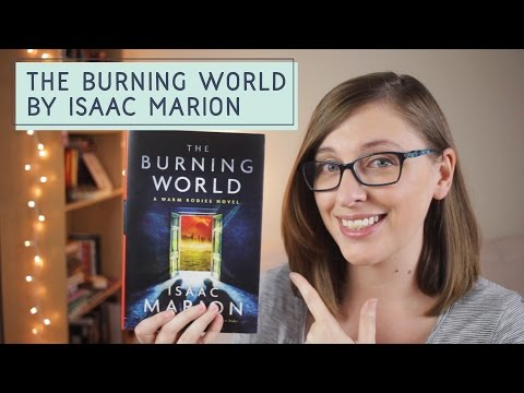 Book Review: The Burning World by Isaac Marion