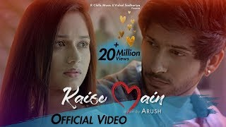 Kaise Main | Mohd. Kalam | Official Video | Jannat Zubair & Namish Taneja | Arush | R-Chills music