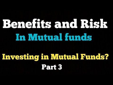 Benefits and Risk in Investing in Mutual Fund | Investing In Mutual Funds (Hindi) | Part 3