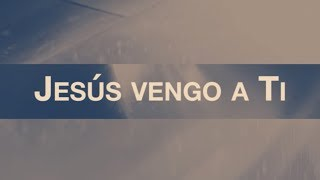 Download Jesús Vengo A Ti (Jesus I Come) [feat. Evan Craft] | Video Oficial Con Letras | Elevation Worship Mp3 and Videos