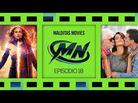 Malditas Movies 18: X-Men: Dark Phoenix / Dolor Y Gloria / The Perfection / Always Be My Maybe