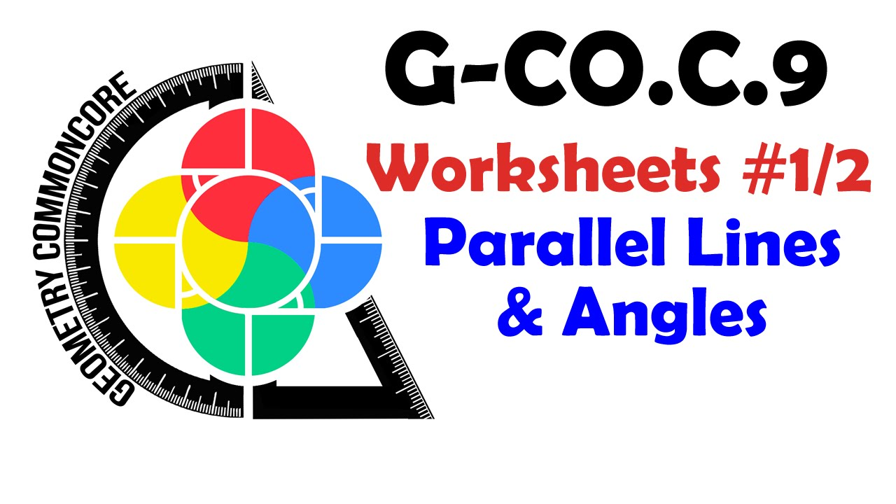 G-CO.C.9 Worksheets #1/2 -- Parallel Lines & their Angles