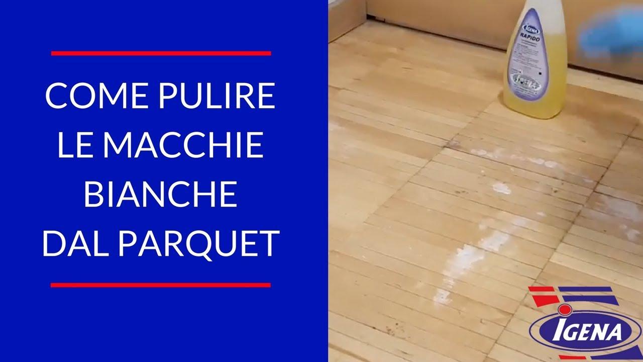 Macchie Sul Parquet Come Toglierle come pulire le macchie bianche nel parquet - pulire il pavimento in legno
