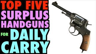 TOP FIVE  Surplus Handguns for EDC