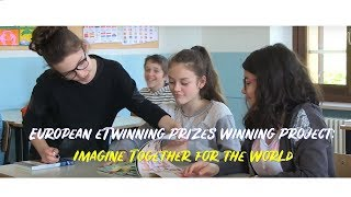 European eTwinning Prizes Winning Project - Imagine... Together for the world! thumbnail