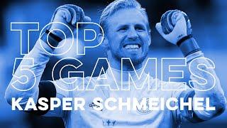 Kasper Schmeichel: Top Five Games
