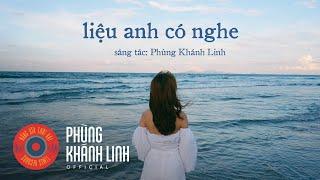 Liệu Anh Có Nghe - Phùng Khánh Linh Full HD
