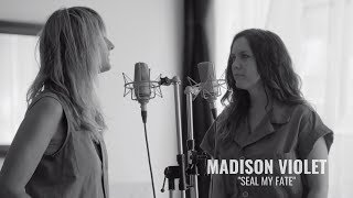 """Seal My Fate"" by Madison Violet (Official)"