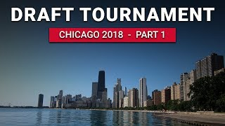 Chicago Draft Tournament - Part 1