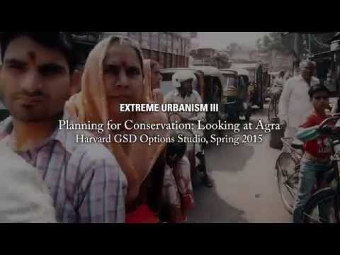 Extreme Urbanism III - Planning for Conservation: Looking at Agra