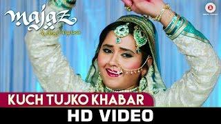 Kuch Tujko Khabar - Alka Yagnik Version | Majaz - Ae Gham-e-Dil Kya Karun | Priyanshu & Kajal