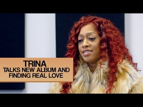 Trina On Not Being Afraid To Reveal Your Relationships To The Public