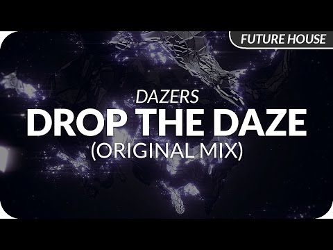 Dazers - Drop The Daze (Original Mix)