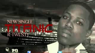 R-Twenty - Titanic