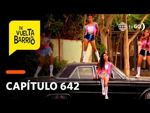 De Vuelta al Barrio 4: Lily, Toti, Alicia y Roxana hicieron un video musical (Capítulo 642)
