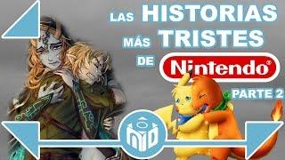 Las 8 Historias más TRISTES de Nintendo - Parte 2 | N Deluxe