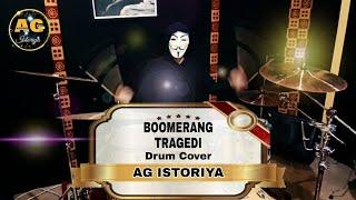 Boomerang - Tragedi - Drum Cover By AG Istoriya