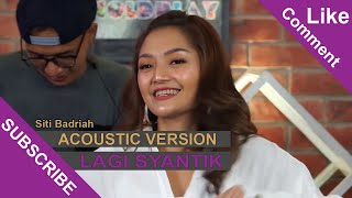 Siti Badriah - Lagi Syantik (Acoustic Version)