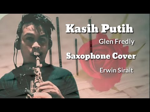 Kasih Putih (Glenn Fredly) Sax Cover_Erwin Sirait