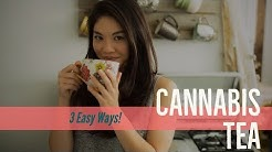 Cannabis Tea - Three Easy Ways!