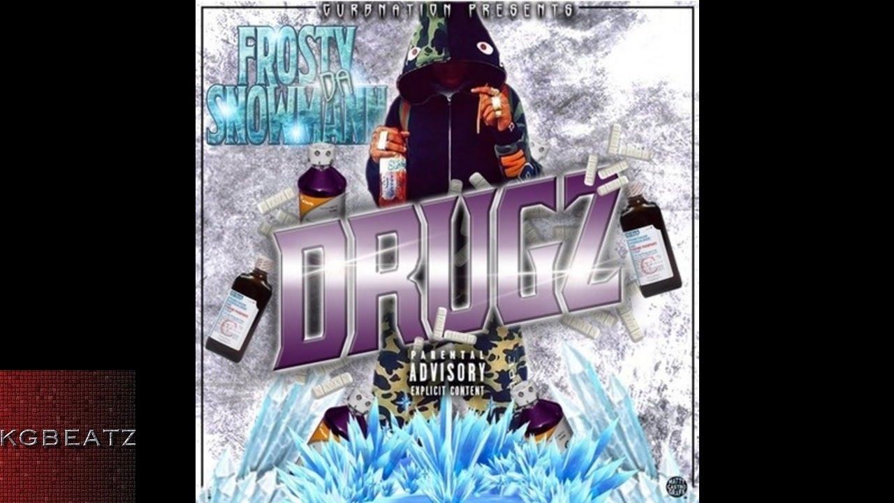 Download FrostyDaSnowMann - Drugz [Prod. By Ron-Ron] [New 2016]