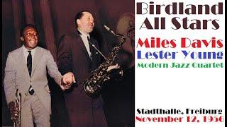 Miles Davis, Lester Young & MJQ- November 12, 1956  Stadthalle, Freiburg