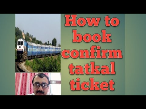 How to book confirm tatkal ticket. How to book confirm general ticket. Indian Railway Alok Jaitly