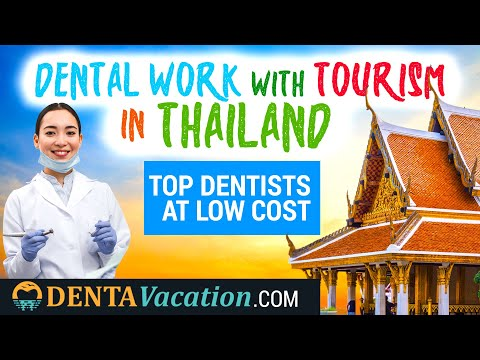 Guide on Dental Work & Tourism in Thailand | Get Top Dentists at Low Cost