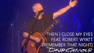 David Gilmour - Then I Close My Eyes feat. Robert Wyatt (Remember That Night)