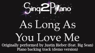 As Long As You Love Me - Justin Bieber (Piano backing track) karaoke