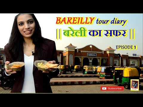 BAREILLY KA SAFAR | बरेली का सफर | Chatori Mani | Part 1