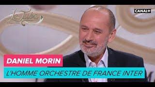 Daniel Morin, l'homme orchestre de France Inter  - Le Tube du 10/02 – CANAL+