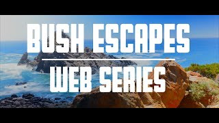 Bush Escapes Web Series - Season One Trailer