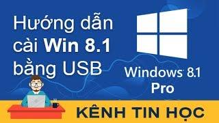 Hướng dẫn chi tiết cách cài Win 8.1 bằng USB (Windows 8.1 Pro)