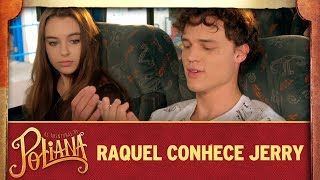 Raquel conhece Jerry | As Aventuras de Poliana
