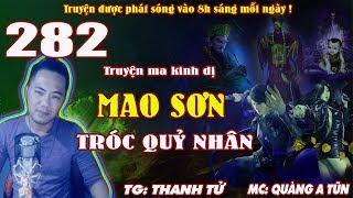 Mao Sơn tróc quỷ nhân [ Tập 282 ] Đào binh thổ phỉ - Truyện ma pháp sư diệt quỷ - Quàng A Tũn
