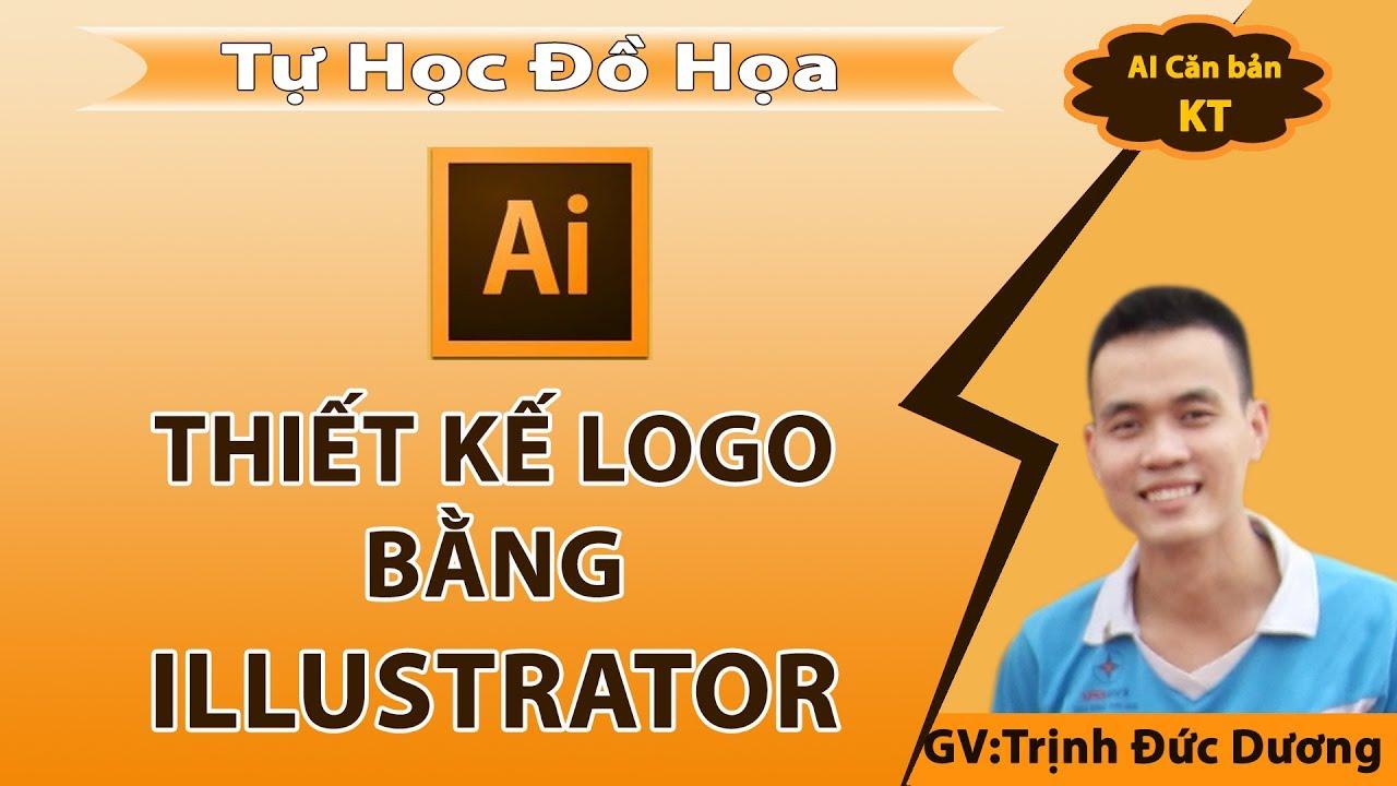 Thiết kế Logo – Cách thiết kế logo, thiết kế logo đẹp bằng illustrator