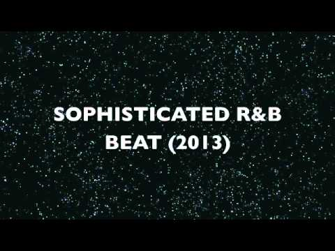 ** SOPHISTICATED SEXY SLOW JAM R&B BANGER 2013**